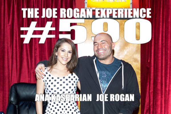 The Joe Rogan Experience #590 - Ana Kasparian