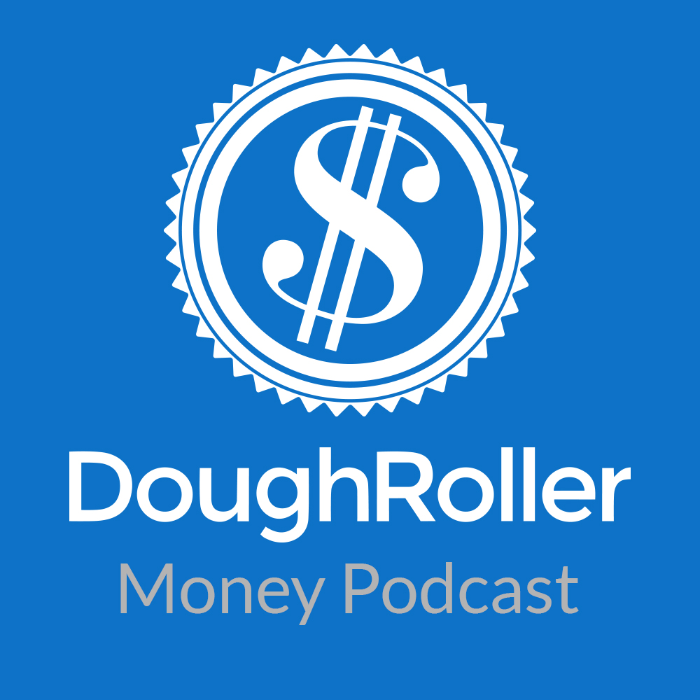 The Dough Roller Money Podcast