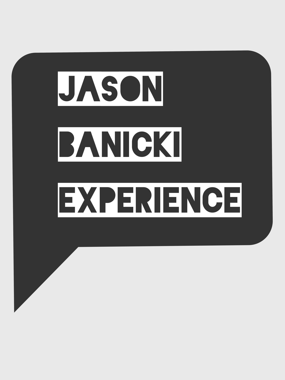The Jason Banicki Experience