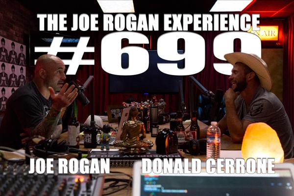 The Joe Rogan Experience #699 - Donald Cerrone
