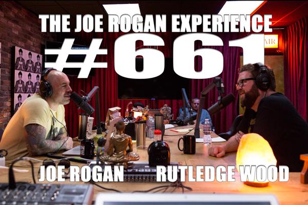 The Joe Rogan Experience #661 - Rutledge Wood