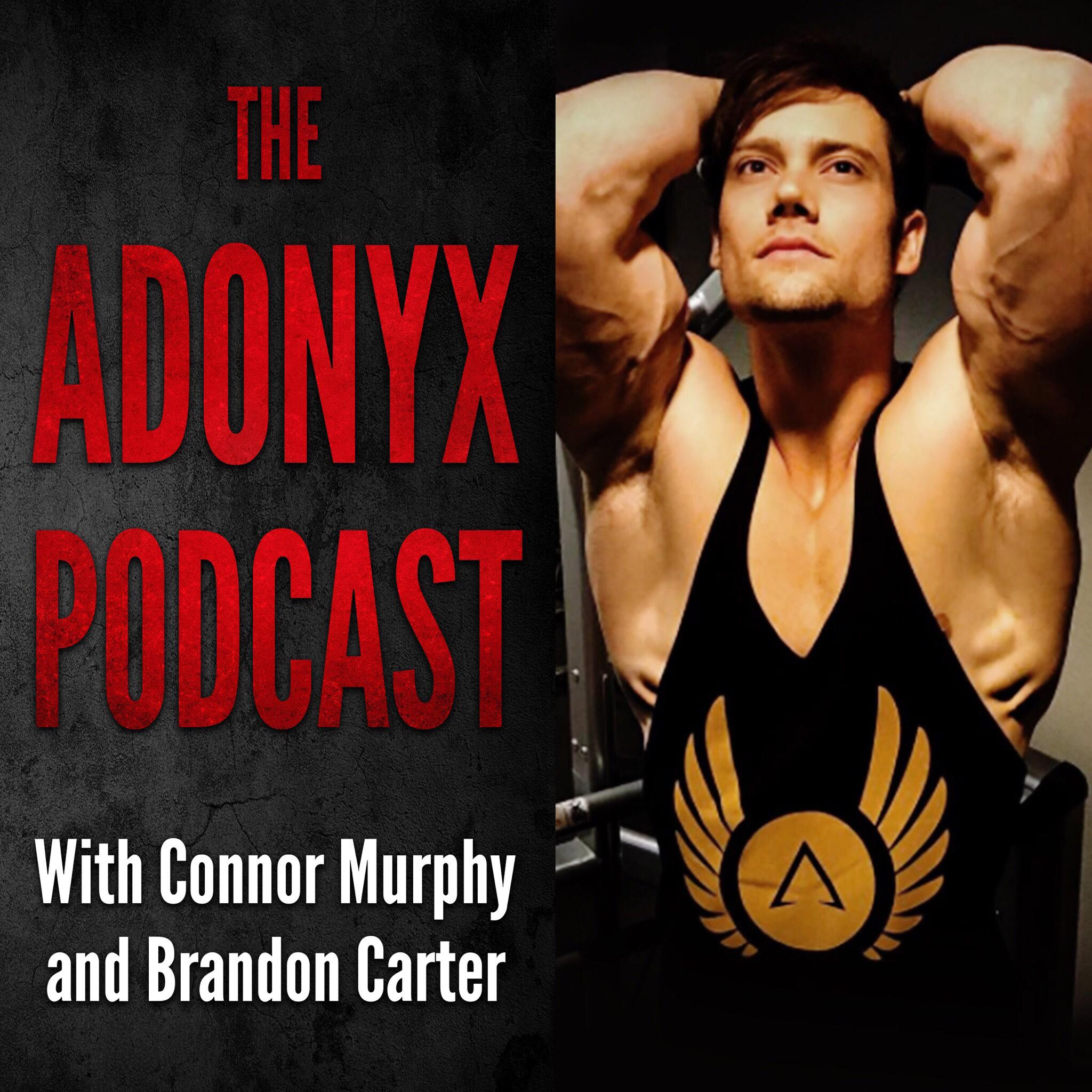 The Adonyx Podcast with Connor Murphy and Brandon Carter