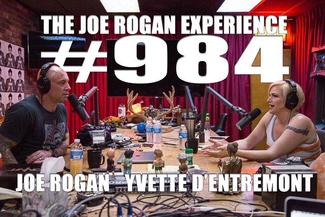 The Joe Rogan Experience #984 - Yvette d'Entremont