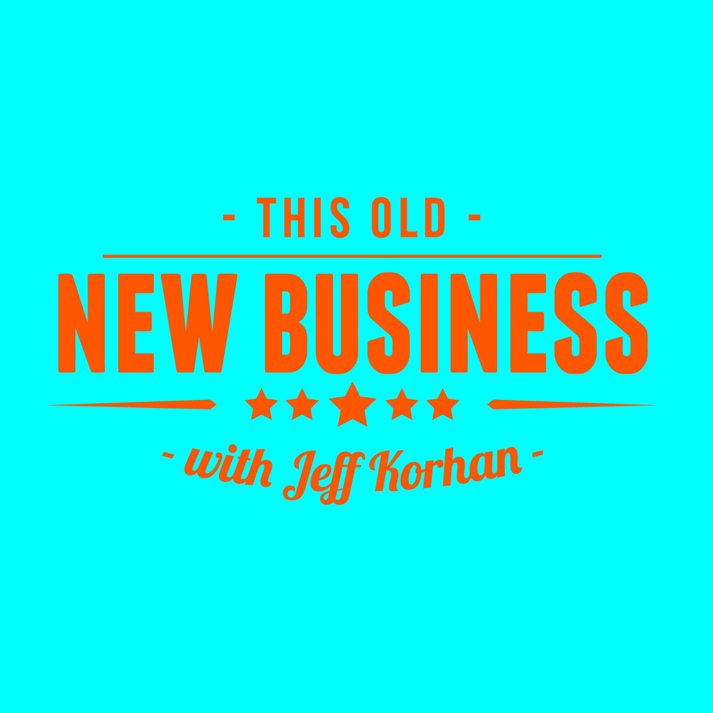 This Old New Business with Jeff Korhan