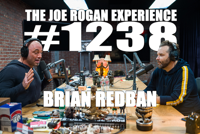 The Joe Rogan Experience #1238 - Brian Redban