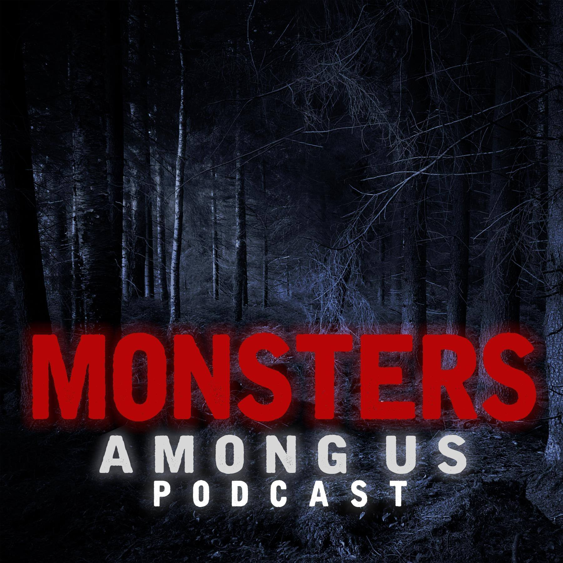 Monsters Among Us Podcast | Podbay
