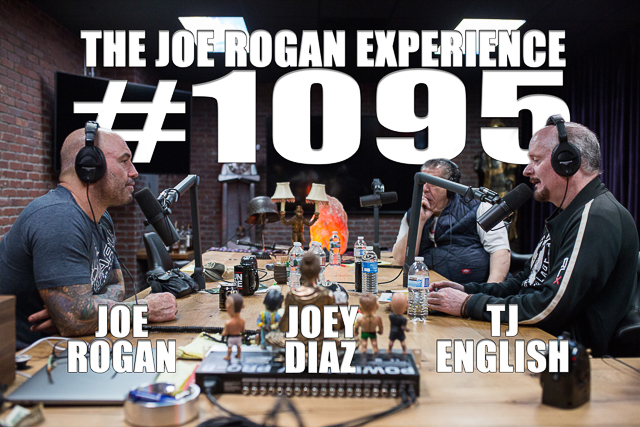 The Joe Rogan Experience #1095 - T.J. English & Joey Diaz