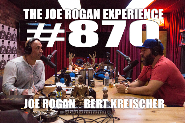 The Joe Rogan Experience #870 - Bert Kreischer