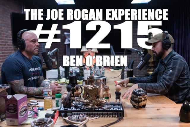 The Joe Rogan Experience #1215 - Ben O'Brien