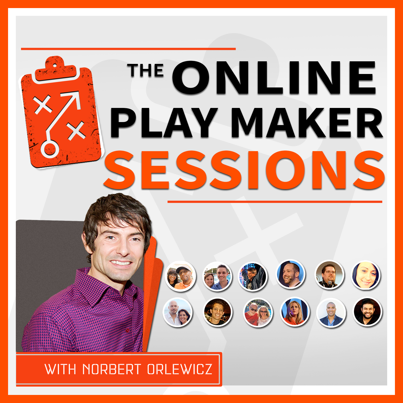 Online Playmaker Sessions | What's Working in Online Marketing Right Now | with Norbert Orlewicz
