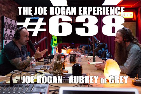 The Joe Rogan Experience #638 - Aubrey de Grey