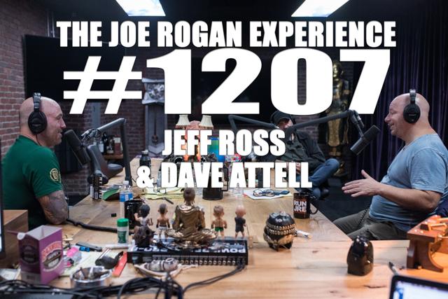 The Joe Rogan Experience #1207 - Jeff Ross & Dave Attell