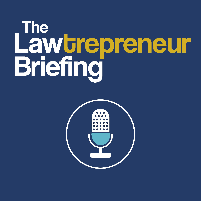 The Lawtrepreneur Briefing