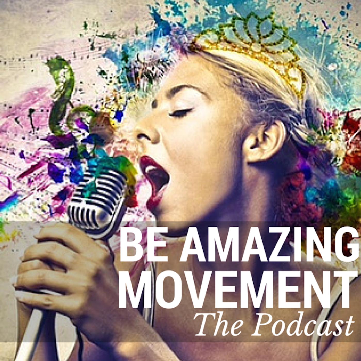 Be Amazing Movement Podcast