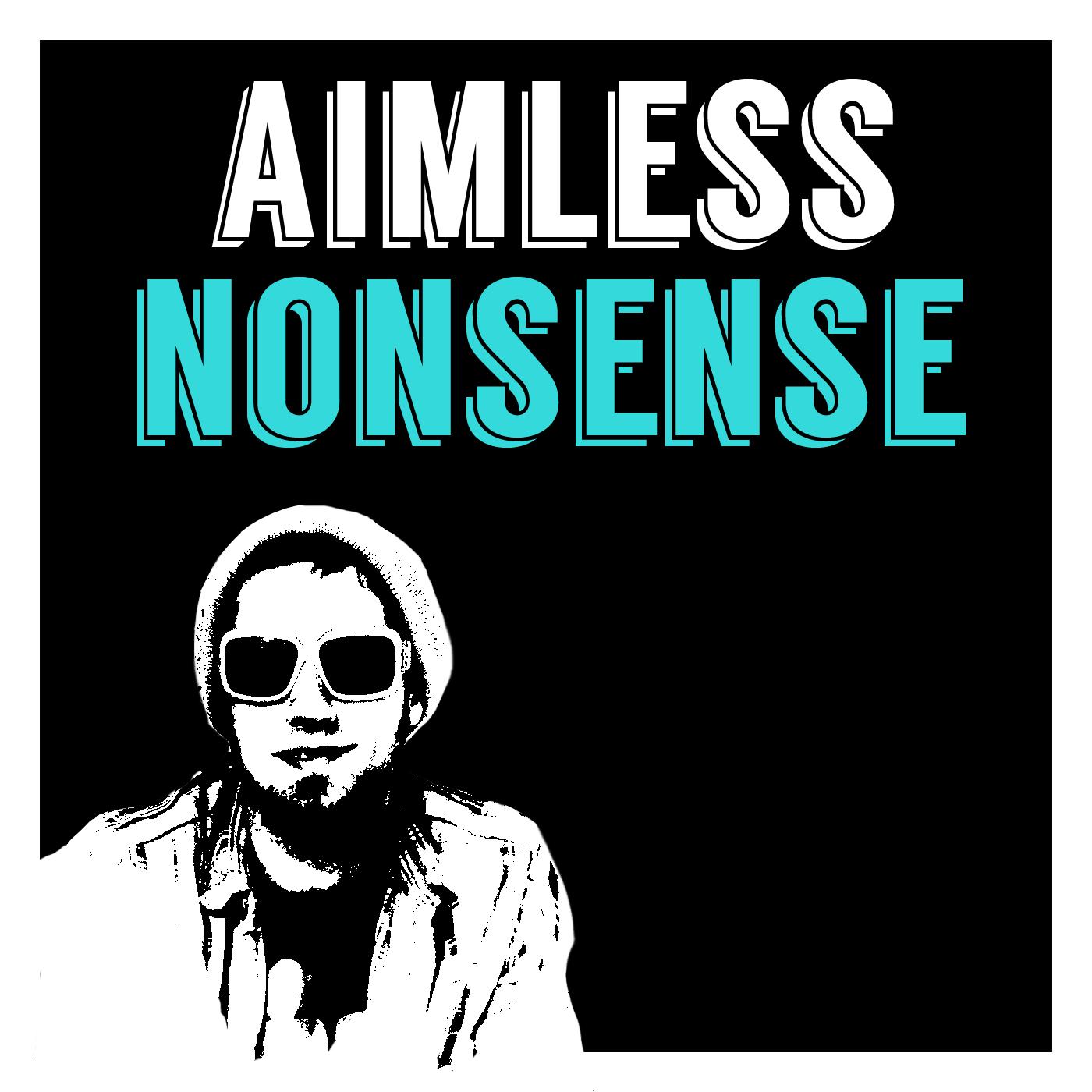 Aimless Nonsense