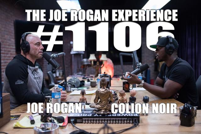 The Joe Rogan Experience #1106 - Colion Noir