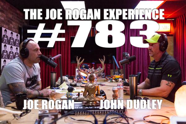 The Joe Rogan Experience #783 - John Dudley