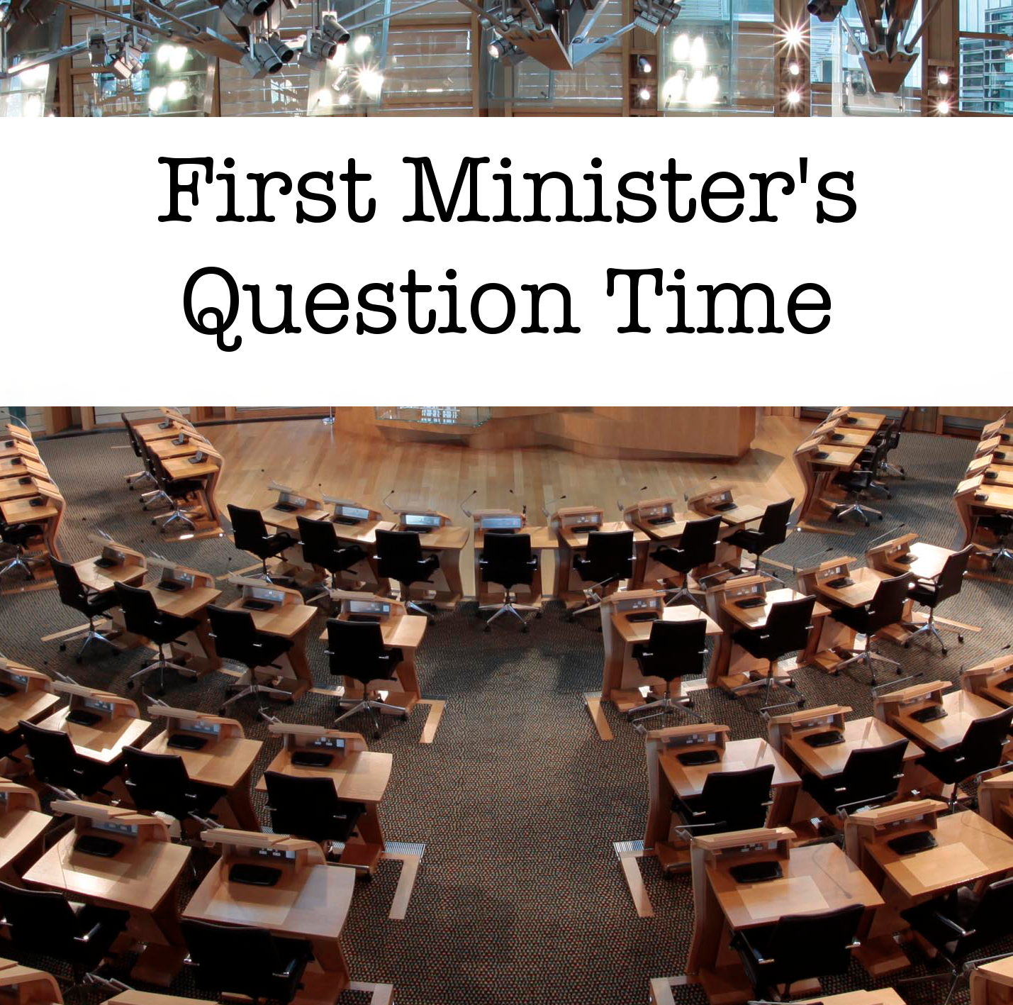 First Minister's Question Time (FMQs)
