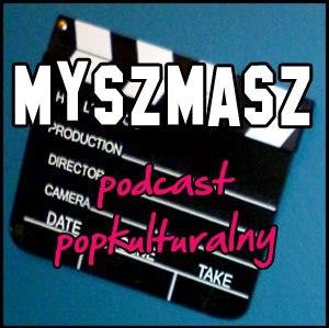 Myszmasz - podcast popkulturalny