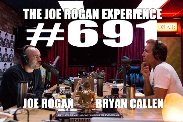 The Joe Rogan Experience #691 - Bryan Callen