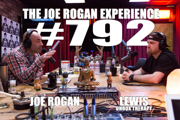 The Joe Rogan Experience #792 - Lewis, from Unbox Therapy