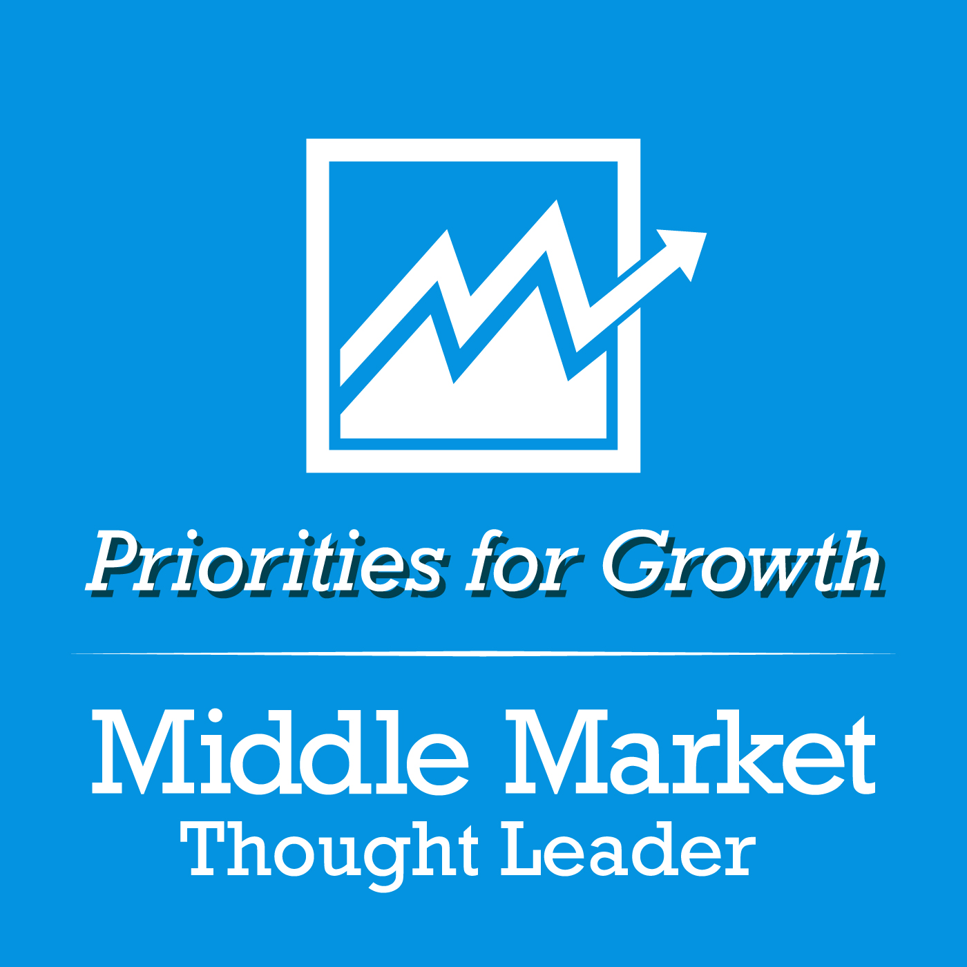 Middle Market Thought Leader | Priorities for Growth