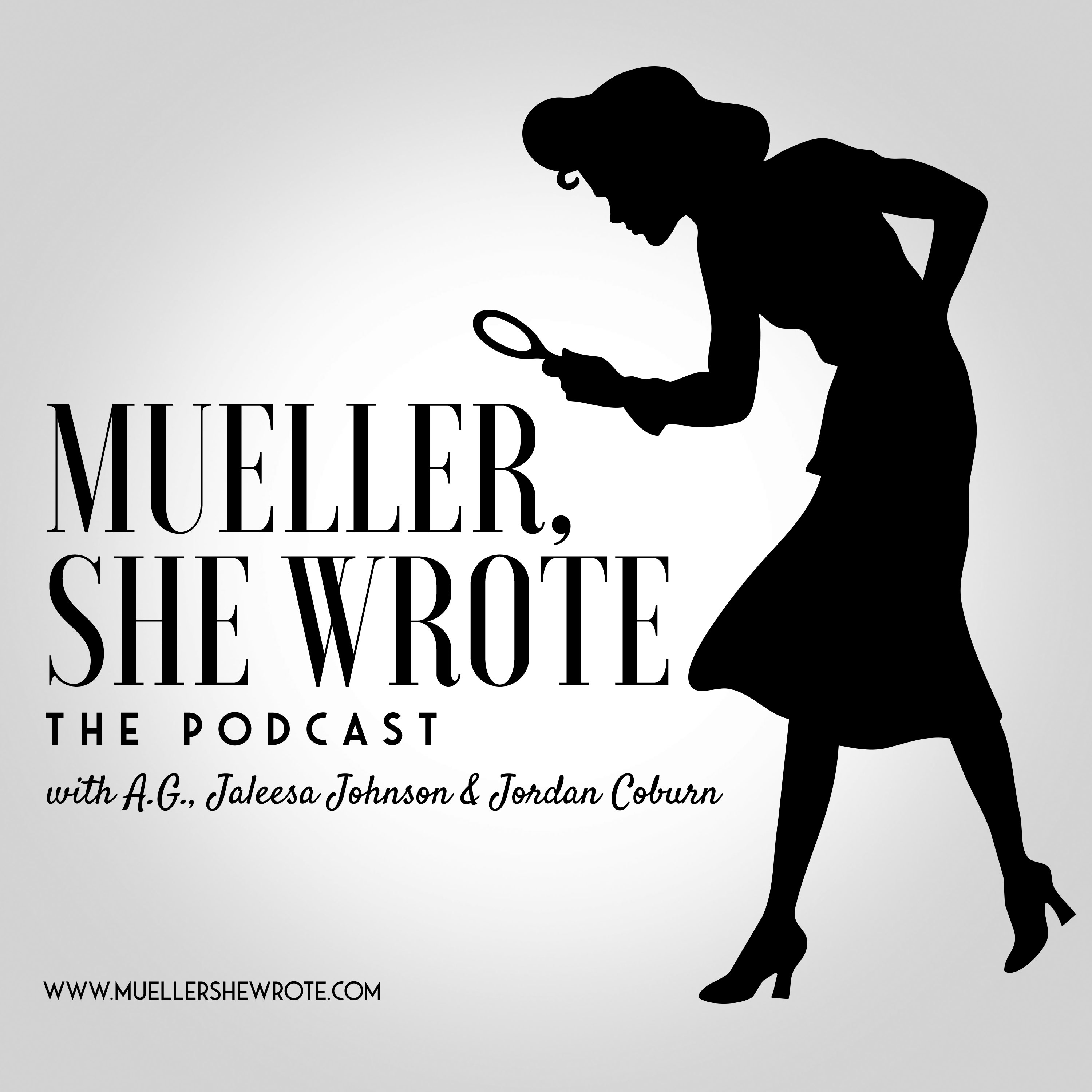 Mueller, She Wrote & The Daily Beans - A Podcast Unraveling the