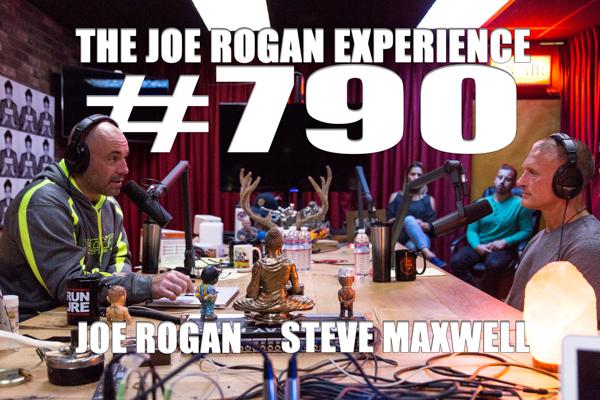 The Joe Rogan Experience #790 - Steve Maxwell