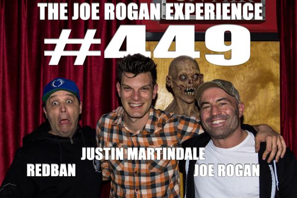 The Joe Rogan Experience #449 - Justin Martindale