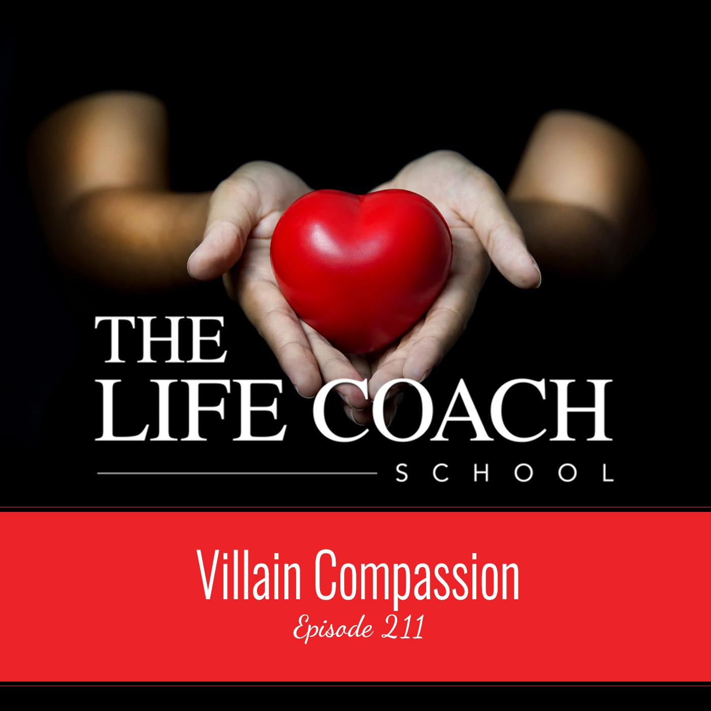 Ep #211: Villain Compassion