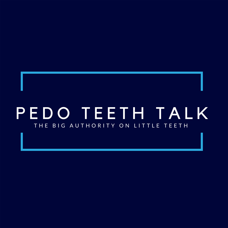 Pedo Teeth Talk | AAPD, Pediatric Dentistry