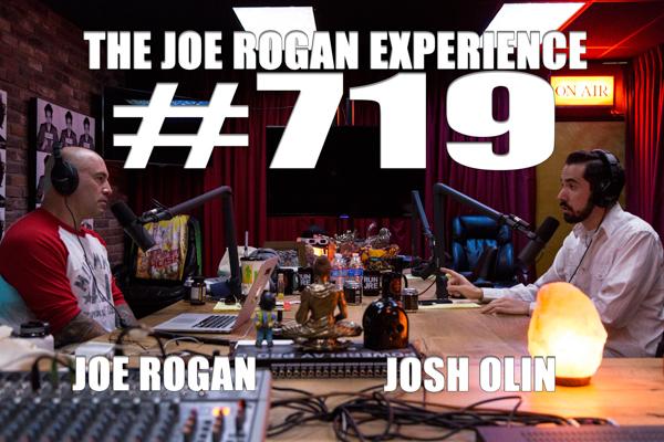 The Joe Rogan Experience #719 - Josh Olin