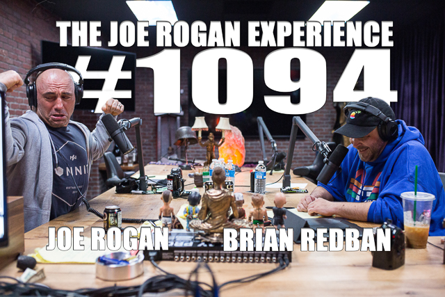 The Joe Rogan Experience #1094 - Brian Redban