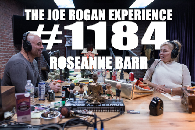 The Joe Rogan Experience #1184 - Roseanne Barr
