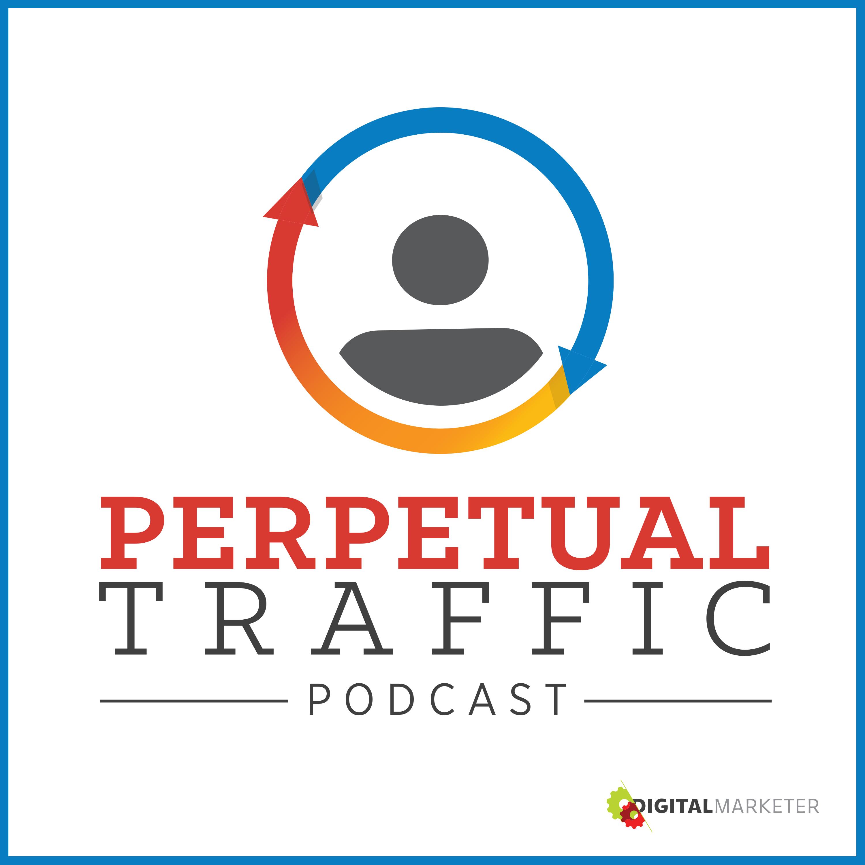 Perpetual Traffic by DigitalMarketer | Facebook Advertising | Social Media Marketing | Digital Marketing