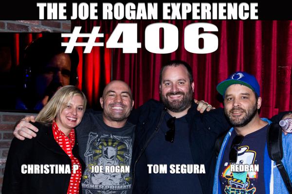 The Joe Rogan Experience #406 - Tom Segura, Christina Pazsitzky