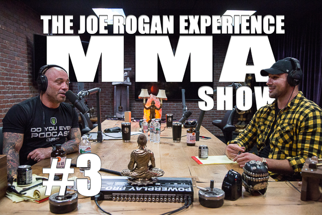 The Joe Rogan Experience MMA Show #3 with Brendan Schaub