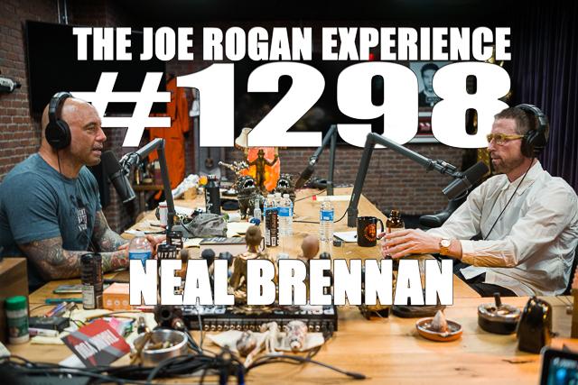 Transcription for #1298 - Neal Brennan - The Joe Rogan