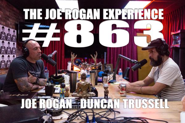 The Joe Rogan Experience #863 - Duncan Trussell