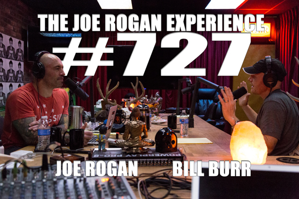 The Joe Rogan Experience #727 - Bill Burr