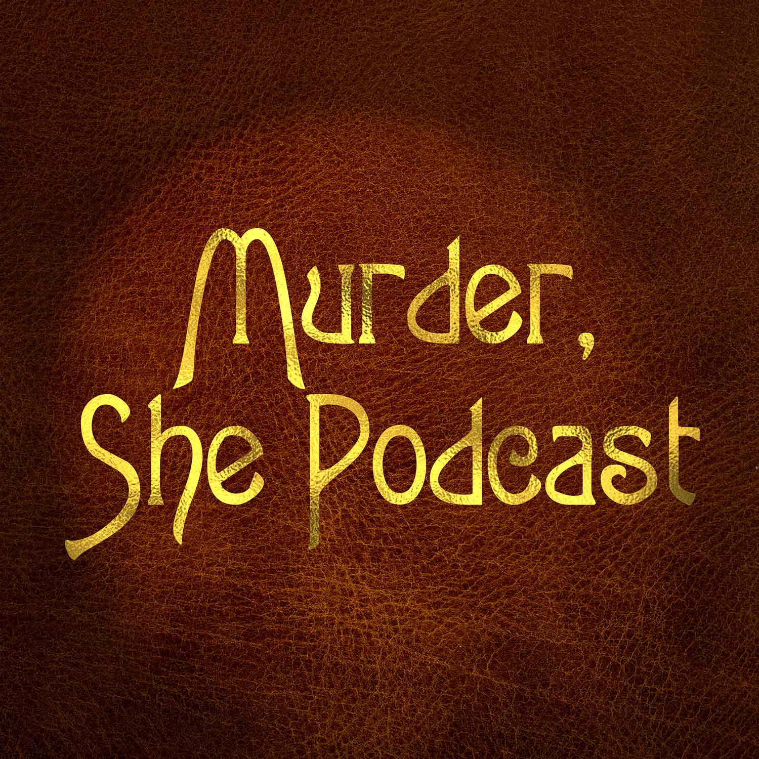 Murder, She Podcast: The first