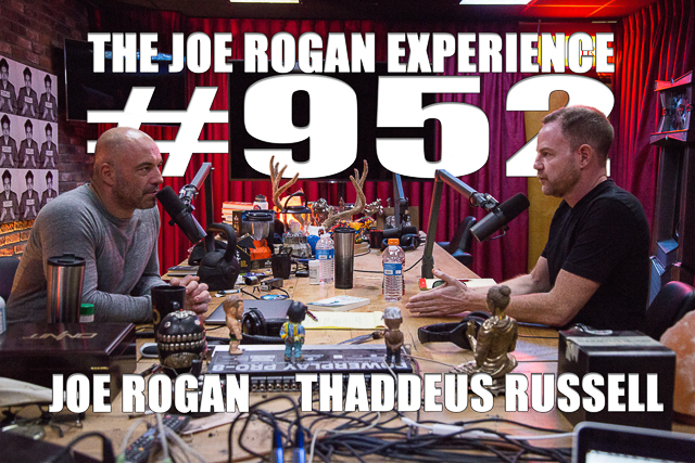 The Joe Rogan Experience #952 - Thaddeus Russell