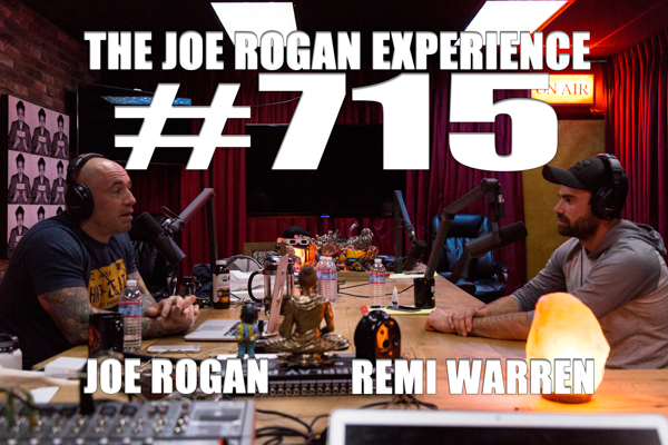 The Joe Rogan Experience #715 - Remi Warren