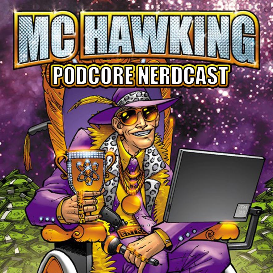 MC Hawking's Podcore Nerdcast