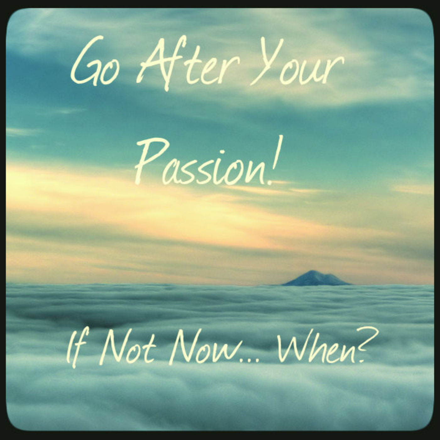 Go After Your Passion! Motivation | Inspiration | Personal Development | Self Help