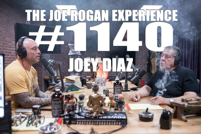 The Joe Rogan Experience #1140 - Joey Diaz