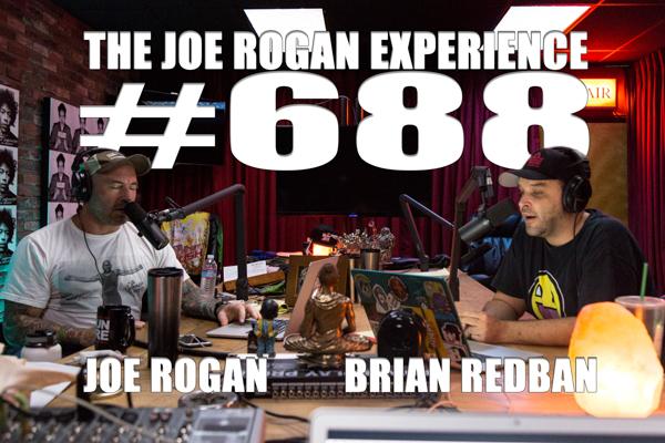 The Joe Rogan Experience #688 - Brian Redban