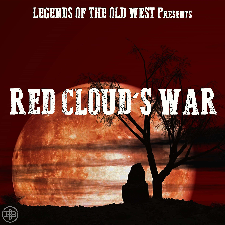 "RED CLOUD'S WAR | ""Endgame"""