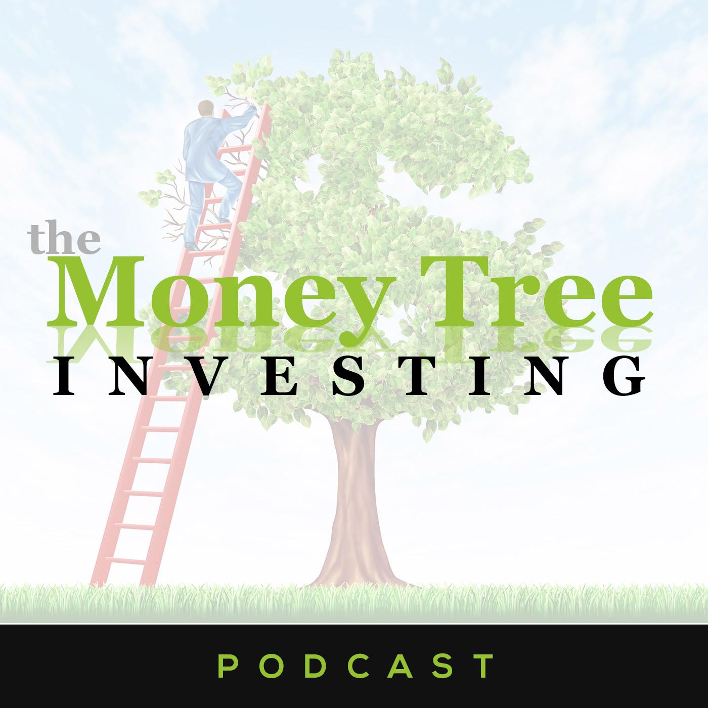 Money Tree Investing Podcast | Stock Market | Wealth | Personal Finance | Value Stocks