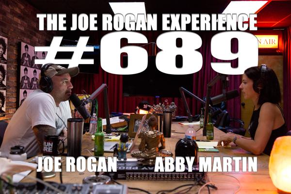 The Joe Rogan Experience #689 - Abby Martin